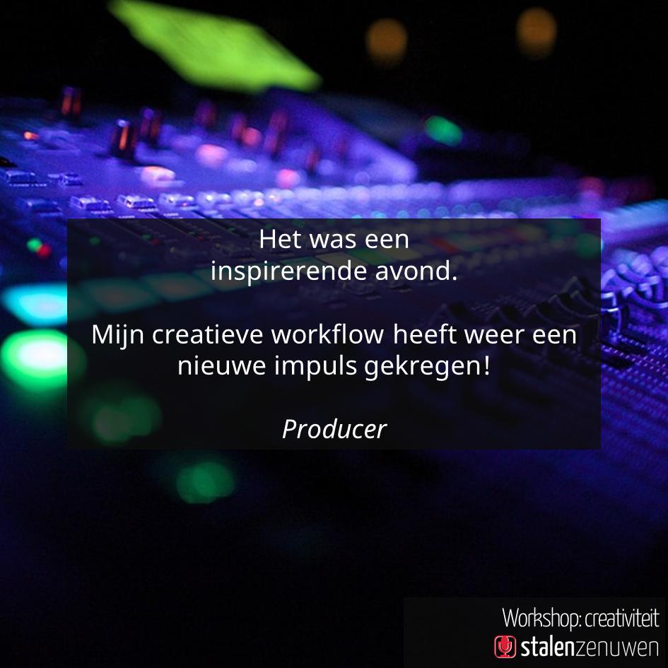 Het was een inspirerende avond. Mijn creatieve workflow heeft weer een nieuwe impuls gekregen! - Producer
